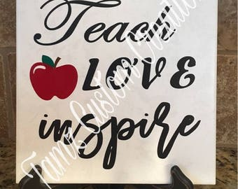 Teach, Love, Inspire ceramic tile for teachers gifts