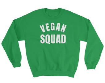 VEGAN SQUAD Sweatshirt, plant based diet