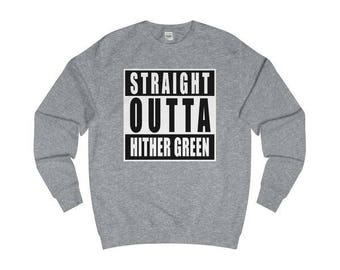 Straight Outta Hither Green T-Shirts/Sweaters/Hoodies
