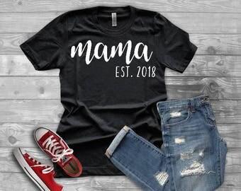 Mama Est. 2018 Tee, Mama Established Shirt, Mom Gift, Mom Tee