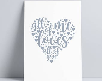 All of me loves all of you, download print, heart print, valentines
