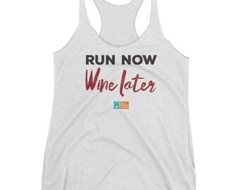 Run Now Wine Later. Women's Racerback Tank
