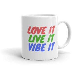 Love It Live It Vibe It Mug