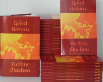 The Great Return by Arthur Machen: The Classic Novella Examined & Annotated (Hardcover Version)