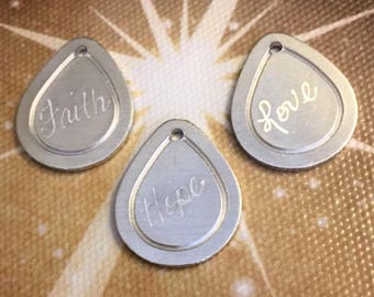 Faith, hope and love charms, hand engraved pendants, teardrop charms, aluminum charms, religious charms, charm set, faith hope and love