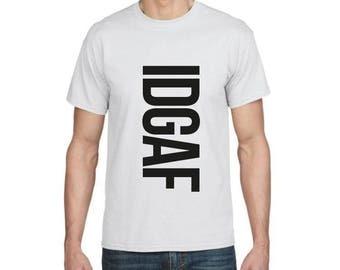 Idgaf - Funny T-shirt