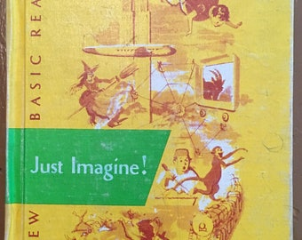 The New Basic Readers- Just Imagine! Scott, Foresman and Company, 1953 mid-century vintage textbook