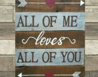"New repurposed wood wall sign. Personalized ""All of Me Loves All of You"" Unique handpainted home decor. Choose color. Great gift!"