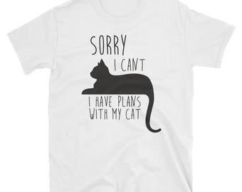 Sorry I Cant I have Plans With My Cat Shirt - Cat Owner Shirt, Cat Gift, Crazy Cat Lady, Funny Cat Shirt, Cat Quote Shirt, Cat Gift, Pet Mom