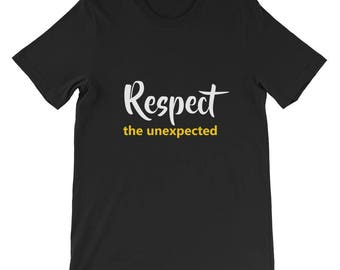 Respect the unexpected Short-Sleeve Unisex T-Shirt