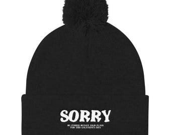 Sorry my period ruin your plans this valentines day Pom Pom Knit Cap