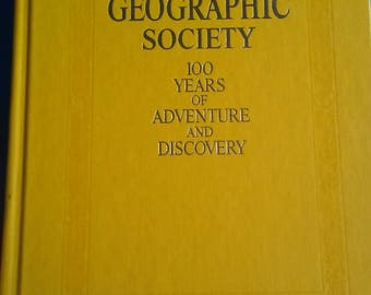 National Geographic Society 100 Years of Adventure and Discovery