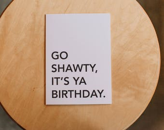 Go Shawty, It's Ya Birthday Card