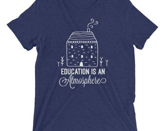 Education is an Atmosphere - Charlotte Mason - Short sleeve t-shirt