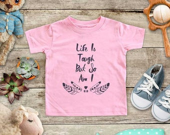 Life Is Tough But So Am I - Positive message boho design - Baby bodysuit Toddler Youth Shirt cute birthday baby shower gift
