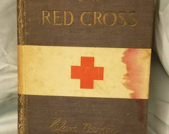 The Red Cross,by Clara Barton, 1st Edition, 1898