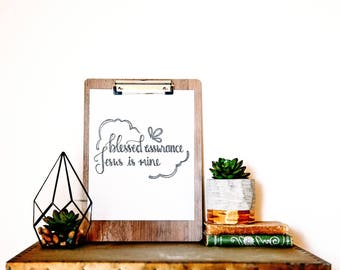 Blessed Assurance Jesus Is Mine Print , This Is My Story Wall Art , Own Your Story Print