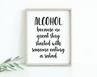 Alcohol No Great Story Salad Wedding Sign Typography Decor Printable Instant Download
