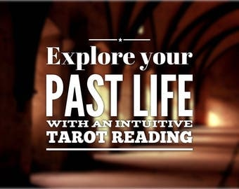 Explore your Past Life - intuitive tarot reading - psychic tarot reading - oracle reading