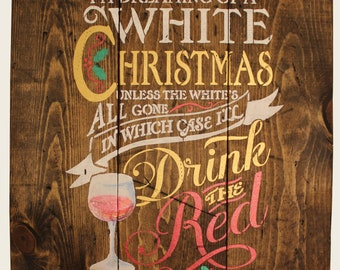 White Christmas Red Wine Holiday Sign