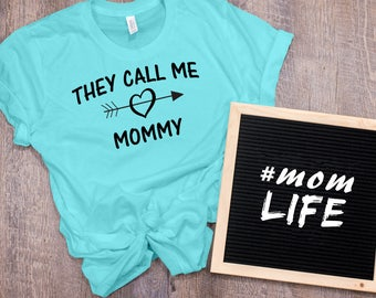 They Call Me Mommy Women's T Shirt UNISEX Bella Canvas Soft Style Motherhood #momlife ladies shirt mom life