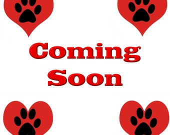 Coming Soon --  a unique line of products celebrating our furry friends