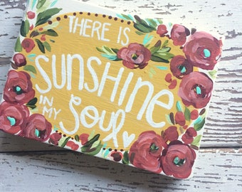 There is Sunshine in my Soul, hymn, wood sign