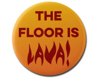 """The Floor Is Lava! Funny Button 1.25"""" or 2.25"""" Pinback Pin Button Badge Hot Lava Game Volcano The Floor is Lava Challenge"""