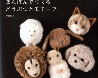 Cute Pom Pom ANIMALS and Motifs - Japanese Craft Book