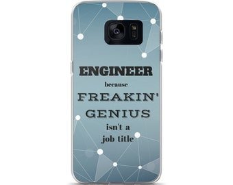 Engineer because Freakin' Genius isn't a Job Title Cell Phone Case Samsung Galaxy S7, S8, S8+, S7 Edge