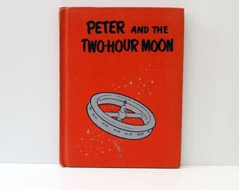 Peter and the Two-Hour Moon. Vintage about the retro future, 1956.