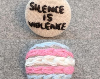 Silence is Violence Trans Rights LGBT Button Embroidery Activism Protest Social Justice Artivism Handmade Pin Magnet Earring Jewelry