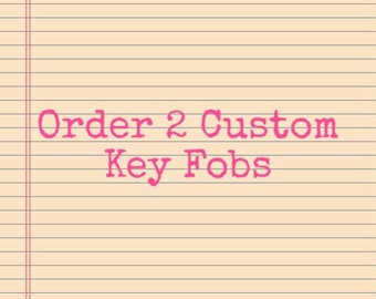 Custom Sentiments and Fabrics for 2 Key Fobs