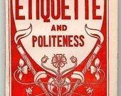 Orig. Victorian 1908 ETIQUETTE AND POLITENESS Book