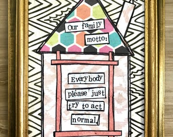 Family motto, home mixed media framed collage art by Things With Wings