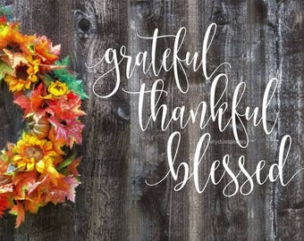 Grateful Thankful Blessed decal, vinyl lettering, inspirational quote, kitchen wall decal, dining room wall decals, handwritten quote, new