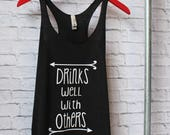 Drinks Well With Others Tank Top - Drinks Well with Others Tee - Girls' Trip Shirt - Bachelorette Shirt - by Pocketbrand
