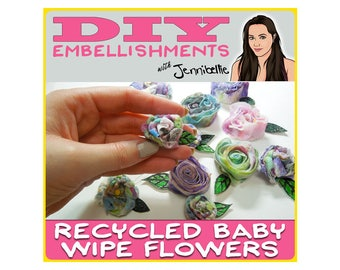 Recycled Baby Wipe Flowers - DIY Embellishments with Jennibellie
