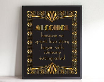 alcohol because no great love story began with someone eating salad sign printable file gatsby inspired wedding sign black gold decoration
