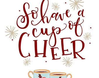 So Have a Cup of Cheer - Holiday Art Print, Christmas Print for Kitchen, Christmas Kitchen Art, Watercolor Print, Cup of Cheer Decor