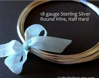 8% off SHOP-WIDE, 18 gauge Sterling Silver Wire - Round, Half HARD, solid .925 sterling, precious metals - Choose a Length