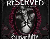 Reserved Listing for Jamie  - SugarKitty Couture