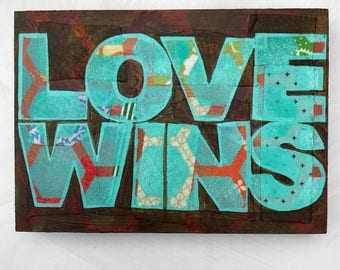 Love Wins mixed media original painting