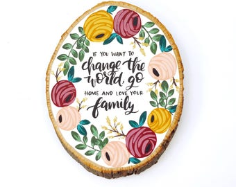 Wood Slice | love your family