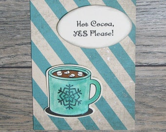 Hot Cocoa, Yes Please Distressed Teal handcrafted card-CB123117-20