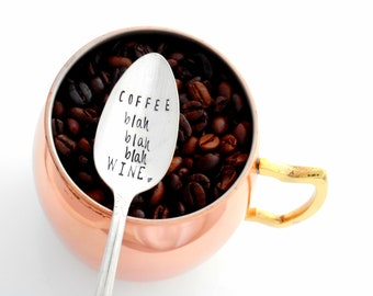 COFFEE blah blah blah WINE stamped coffee spoon. Coffee now Wine later Teaspoon. Funny, sarcasticgift for wine lover best friend girlfriend