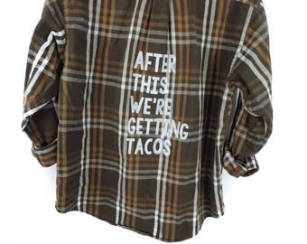 Vintage After This We're Getting Tacos Flannel Shirt // Size MEDIUM // Only One - Ready to Ship