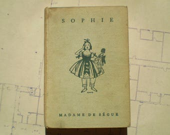 Sophie: The Story of a Bad Little Girl - 1929 - by Madame de Segur - Translated by Marguerite Fellows Melcher - Illustrated - Rare