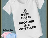 FLASH SALE Keep Calm My Brother Is A Wrestler Bodysuit baby infant new baby  t-shirt baby bodysuit, baby shower gift
