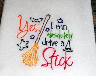 Halloween Flour Sack Towel Yes I can absolutely drive a stick Witch theme kitchen tea towel dish towel cotton